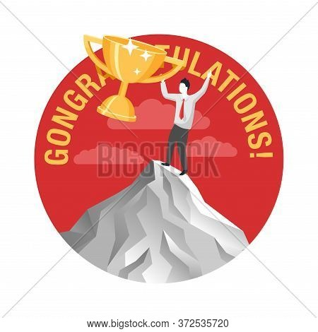 Congratulations On The Victory Career And Success Concept - Man On Mountain Top With First Place Gol