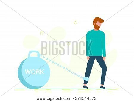 Man chained to the weight with the inscription work. Stock Business concept. Business people. Business background. Infographic business arrow shape template design. Business background, business concept. business banner. Building to success concept vector