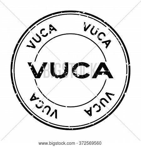 Grunge Black Vuca (abbreviation Of Volatility, Uncertainty, Complexity And Ambiguity) Word Round Rub