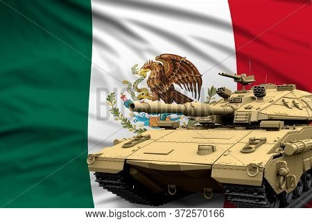Mexico Modern Tank With Not Real Design On The Flag Background - Tank Army Forces Concept, Military