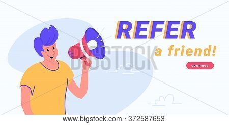 Refer A Friend And Audience Announcement On Loudspeaker. Flat Line Vector Illustration Of Cute Man S