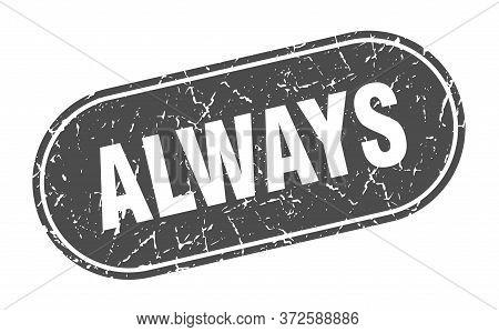 Always Sign. Always Grunge Black Stamp. Label