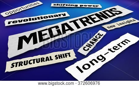 Megatrends Structural Long Term Changes Shifts Opportunities News Headlines 3d Illustration
