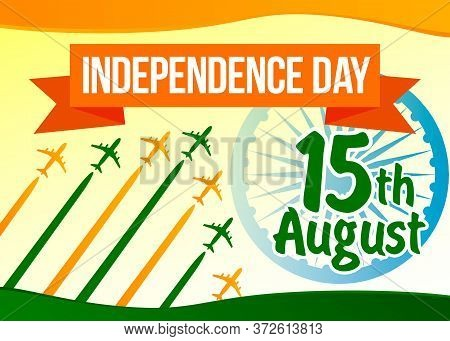 Happy Independence Day 15th August, Indian Celebration. Text And Ashoka Wheel Background.