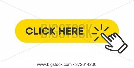 Click Here Button. Hand Pointer Clicking, Finger Cursor With Yellow Rounded Button For Website. Vect