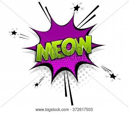 Comic Text Meow On Speech Bubble Cartoon Pop Art Style. Colorful Halftone Speak Bubble Cloud Backgro