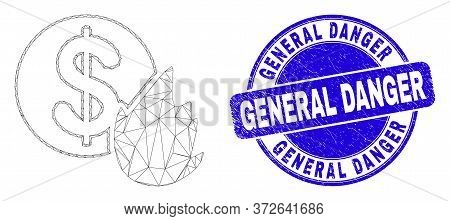 Web Mesh Fired Money Icon And General Danger Seal Stamp. Blue Vector Rounded Grunge Stamp With Gener