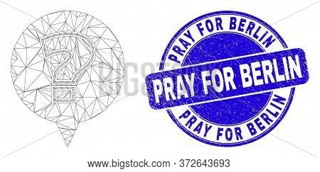 Web Mesh Question Pictogram And Pray For Berlin Seal. Blue Vector Round Grunge Seal With Pray For Be