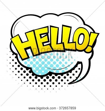 Comic Lettering Hello. Comic Speech Bubble With Emotional Text Hello. Vector Bright Dynamic Cartoon
