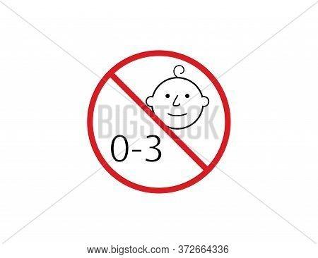 Prohibition Sign No Baby From 0-3 Years. Restriction For Kids Under Three. Forbidden Label In Red Ci