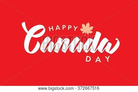 Happy Canada Day Handwritten Lettering Logo Vector Isolated With Realistic Maple Leaf. Typography Fo
