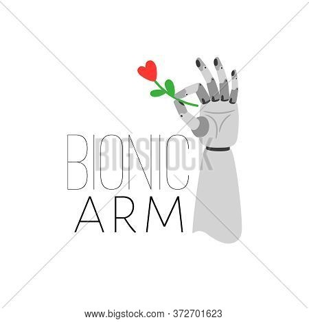 Bionic Arm. Metallic Cybernetic Hand Hold Flower With Red Heart, Modern Prosthesis Sketch, Vector Il