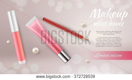 Cosmetic Ads Banner. Realistic Make Up Pencil Pipstick And Gloss. Beauty Vector Background. Realisti