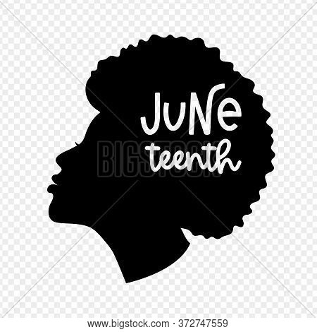 Black Girl Profile Silhouette With A Ring Earring For Juneteenth Holiday. Lettering. Vector Design O