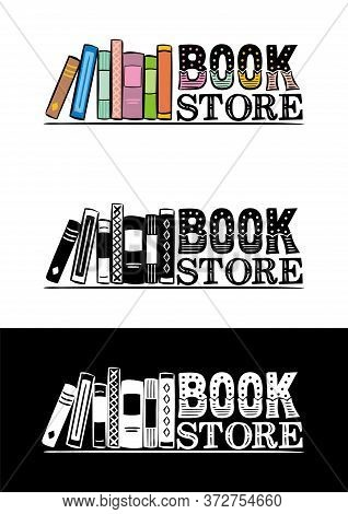 Lettering Logo For A Bookstore. Hand-drawn Book On A Bookshelf. Emblem In Color And Black And White