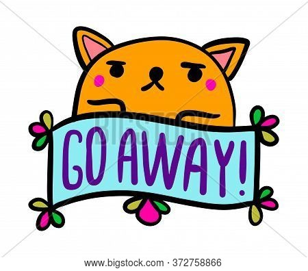 Go Away Hand Drawn Vector Illustration In Cartoon Comic Style Cat Angry Label Lettering