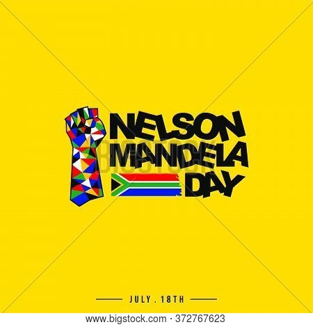 Nelson Mandela Day Vector Illustration With Colorful Fist Hand Design. Perfect Template For Nelson M