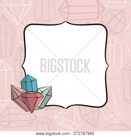 Frame With Crystals. Hand-drawn Gems, Diamonds, Emeralds And Rubies. Vector Illustration For Jewelry