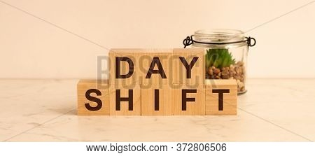 Day Shift Words On Wooden Blocks. Day Shift Concept
