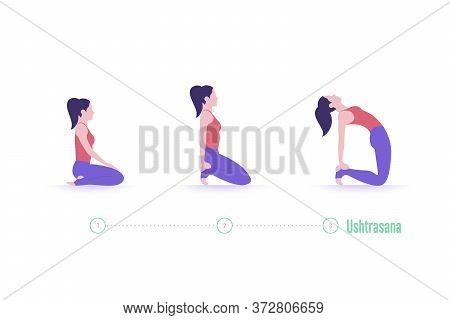 Yoga Pose. Ushtrasana - Camel Pose. Exercise Step By Step