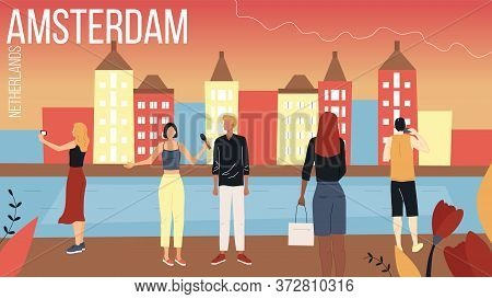 Concept Of Travelling To Holland. Amsterdam Cityscape With Landmarks. Tourists Men And Women Booking