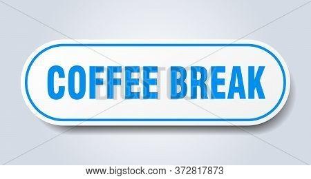 Coffee Break Sign. Coffee Break Rounded Blue Sticker. Coffee Break