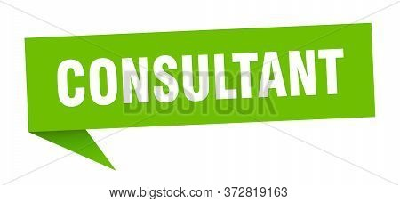 Consultant Banner. Consultant Speech Bubble. Consultant Sign
