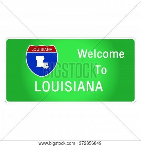 Roadway Sign Welcome To Signage On The Highway In American Style Providing Louisiana State Informati