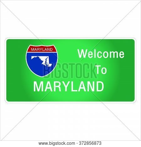 Roadway Sign Welcome To Signage On The Highway In American Style Providing Maryland State Informatio
