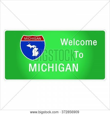 Roadway Sign Welcome To Signage On The Highway In American Style Providing Michigan State Informatio
