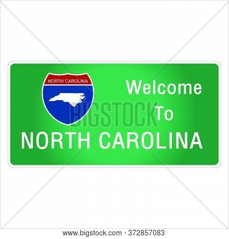 Roadway Sign Welcome To Signage On The Highway In American Style Providing North Carolina State Info