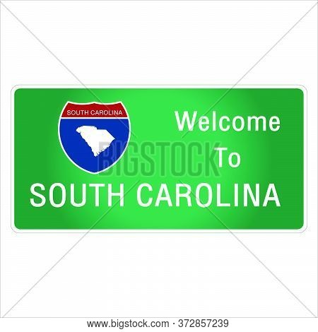 Roadway Sign Welcome To Signage On The Highway In American Style Providing South Carolina State Info