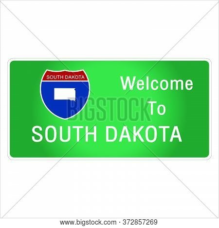 Roadway Sign Welcome To Signage On The Highway In American Style Providing South Dakota State Inform