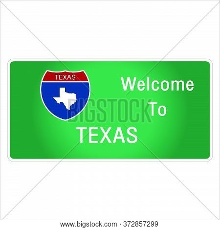 Roadway Sign Welcome To Signage On The Highway In American Style Providing Texas State Information A