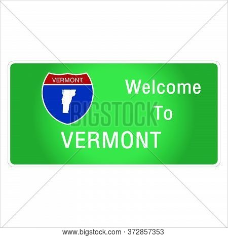 Roadway Sign Welcome To Signage On The Highway In American Style Providing Vermont State Information