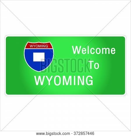 Roadway Sign Welcome To Signage On The Highway In American Style Providing Wyoming State Information