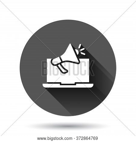Laptop With Megaphone Speaker Icon In Flat Style. Notebook Bullhorn Vector Illustration On Black Rou