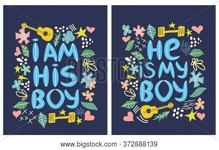 Lgbt Quote He S My Boy, I M His Boy Paired Print For Lovers, Concept, Postcard, Banner In A Beautifu