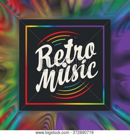 Music Poster With Calligraphic Lettering Retro Music And Vibrant Multicolored Square Label For Vinyl