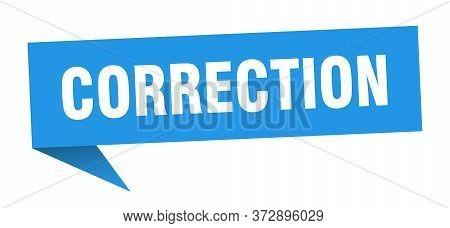 Correction Banner. Correction Speech Bubble. Correction Sign