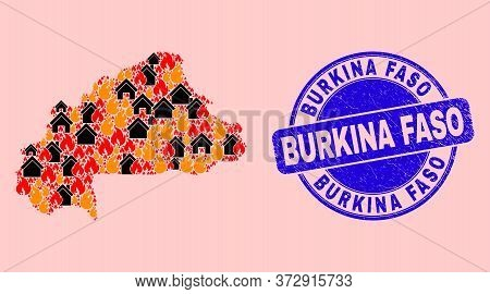 Fire And Homes Collage Burkina Faso Map And Burkina Faso Rubber Seal. Vector Collage Burkina Faso Ma