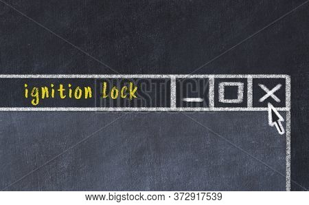 Chalk Sketch Of Closing Browser Window With Page Header Inscription Ignition Lock