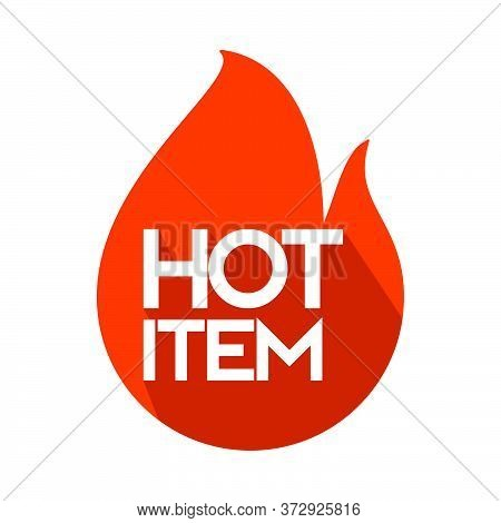 Hot Item Icon. Hot Sale. Hot Product. Clean Simple Long Shadow Modern Vector Illustration