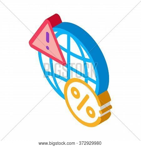 Global Interest Warning Icon Vector. Isometric Global Interest Warning Sign. Color Isolated Symbol I
