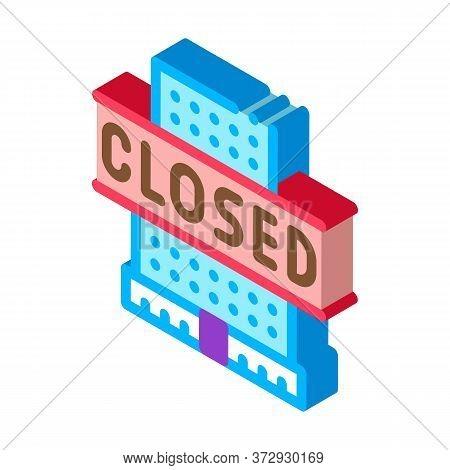 Shopping Center Closing Icon Vector. Isometric Shopping Center Closing Sign. Color Isolated Symbol I