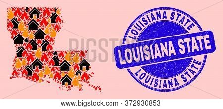 Fire Disaster And Houses Composition Louisiana State Map And Louisiana State Scratched Stamp Print.