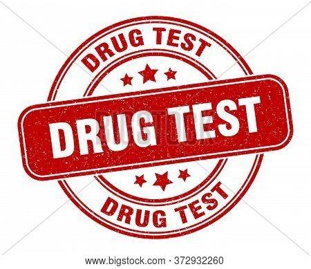 Drug Test Stamp. Drug Test Label. Round Grunge Sign