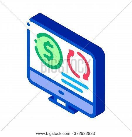 Refinance Money In Computer Mode Icon Vector. Isometric Refinance Money In Computer Mode Sign. Color