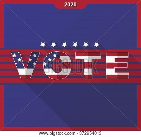 American (usa) Presidential 2020 Election. Vote, Amerkan Flag Pattern With Patriotic Stars. For Bann