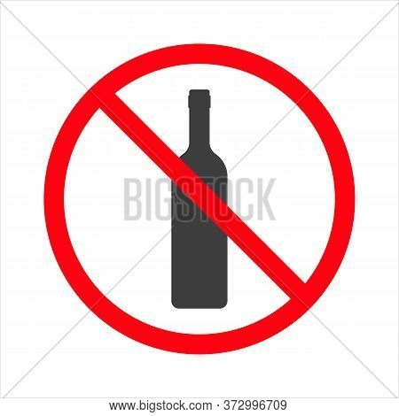 No Alcohol Sign, Prohibition Sign, Prohibition On A White Background